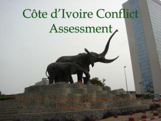 C ôte d'Ivoire Conflict Assessment