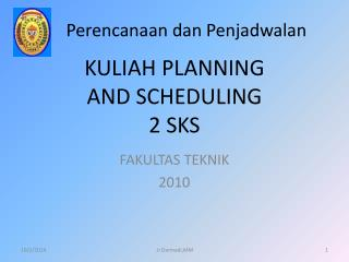 KULIAH PLANNING AND SCHEDULING 2 SKS