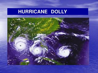 HURRICANE   DOLLY
