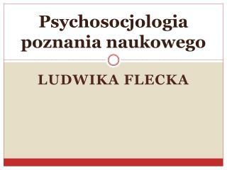Psychosocjologia poznania naukowego