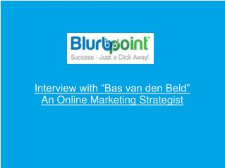 Interview with Bas van den Beld – An Online Marketing Strate