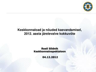 Keskkonnaload ja nõuded kaevandamisel, 2012.  aasta järelevalve kokkuvõte Reeli Sildnik