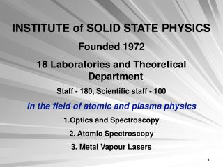 INSTITUTE of SOLID STATE PHYSICS Founded 1972 18 Laboratories and Theoretical Department