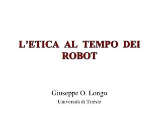 L'ETICA  AL  TEMPO  DEI ROBOT