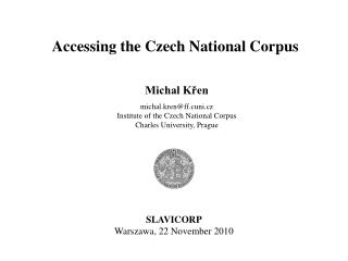 Michal Křen michal.kren@ff.cuni.cz Institute of the Czech National Corpus