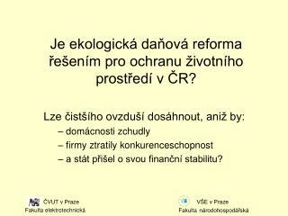 Je ekologická daňová reforma řešením pro ochranu životního prostředí v ČR?