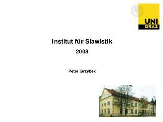 Institut für Slawistik  2008 Peter Grzybek
