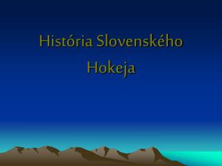 História Slovenského Hokeja