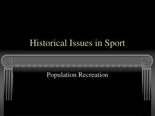 Historical Issues in Sport