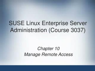 SUSE Linux Enterprise Server Administration (Course 3037)