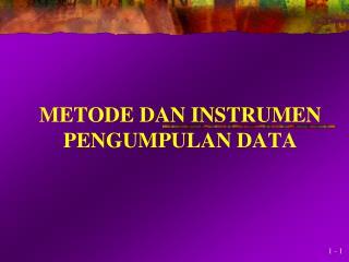 METODE DAN INSTRUMEN PENGUMPULAN DATA