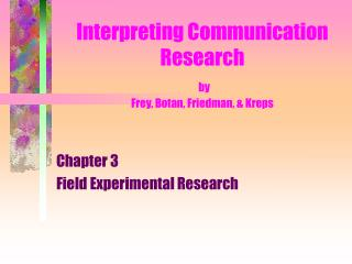 Interpreting Communication Research by Frey, Botan, Friedman, & Kreps