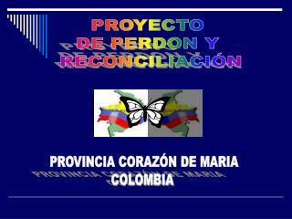 PROYECTO  DE PERDON Y  RECONCILIACI N