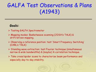 GALFA Test Observations & Plans (A1943)