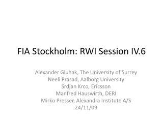 FIA Stockholm: RWI Session IV.6