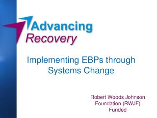 Implementing EBPs through Systems Change