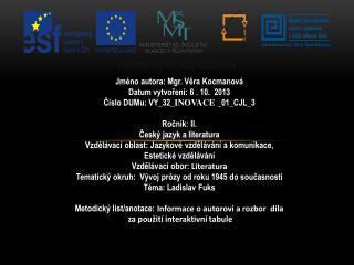 Jméno autora: Mgr. Věra Kocmanová Datum vytvoření: 6  . 10.  2013