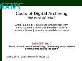 Costs of Digital Archiving  the case of DANS Anna Palaiologk | palaiologk.anna@gmail