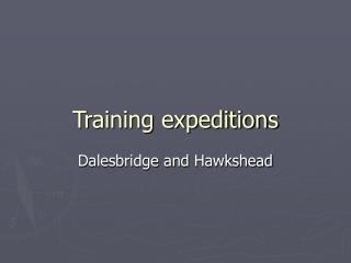 Training expeditions