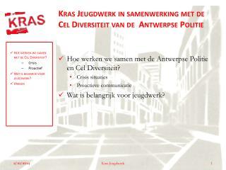 Kras  Jeugdwerk in samenwerking met de Cel Diversiteit van de  Antwerpse Politie