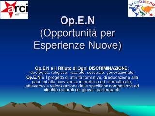Op.E.N (Opportunità per Esperienze Nuove)