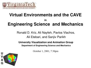 Virtual Environments and the CAVE  in Engineering Science  and Mechanics