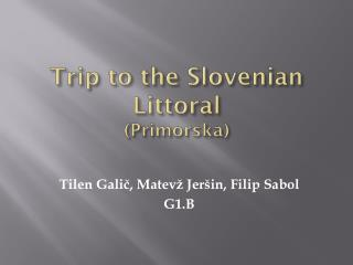 Trip  to  the Slovenian Littoral (Primorska)