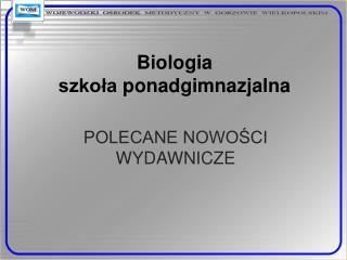 Biologia  szkoła  ponadgimnazjalna