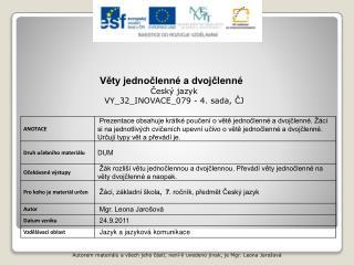Věty jednočlenné a dvojčlenné Český jazyk VY_32_INOVACE_079 - 4. sada, ČJ