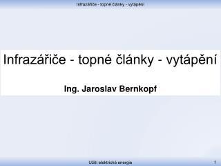 Infrazářiče - topné články - vytápění Ing. Jaroslav Bernkopf