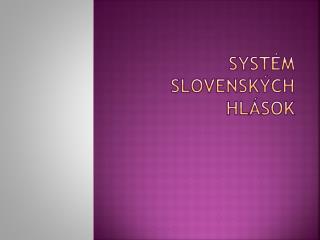 Syst�m slovensk�ch hl�sok