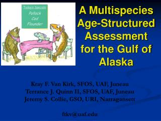Kray F. Van Kirk, SFOS, UAF, Juneau Terrance J. Quinn II, SFOS, UAF, Juneau