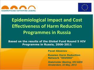 """Pavel Aksenov Russian Harm Reduction Network """"ESVERO"""" Stakeholder Meeting, HIV/AIDS"""