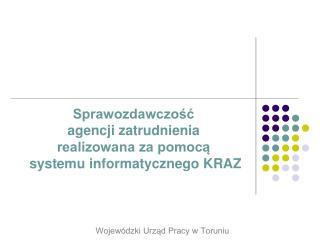 Sprawozdawczość agencji zatrudnienia  realizowana za pomocą  systemu informatycznego KRAZ