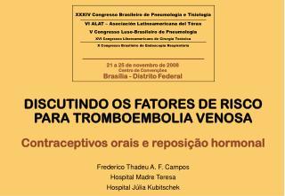 Frederico Thadeu A. F. Campos Hospital Madre Teresa Hospital Júlia Kubitschek