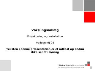 Varslingsanl�g Projektering og installation Vejledning 24