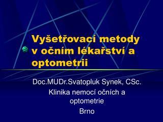 Vyšetřovací metody v očním lékařství a optometrii