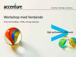 Workshop med  Verdande Front-end  utvikling  – HTML, CSS  og  JavaScript