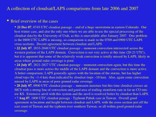 A collection of cloudsat/LAPS comparisons from late 2006 and 2007  Brief overview of the cases