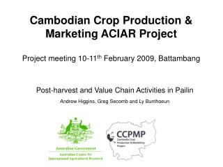 Post-harvest and Value Chain Activities in Pailin  Andrew Higgins, Greg Secomb and Ly Bunthoeun