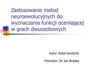 Zastosowanie metod neuroewolucyjnych do wyznaczania funkcji oceniaj?cej w grach dwuosobowych