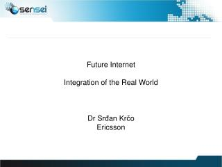 Future Internet Integration of the Real World
