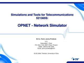 Simulations and Tools for Telecommunications 521365S:  OPNET - Network Simulator