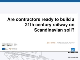 Are contractors ready to build a 21th century railway on Scandinavian soil?