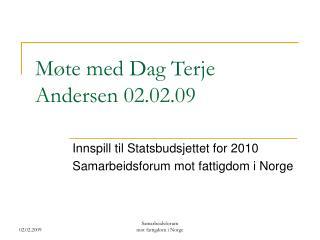 Møte med Dag Terje Andersen 02.02.09