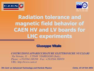 Radiation tolerance and magnetic field behavior of CAEN HV and LV boards for LHC experiments