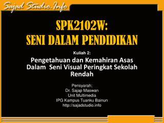 SPK2102W: SENI DALAM PENDIDIKAN