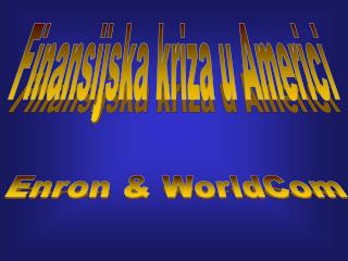 Enron & WorldCom