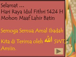 Selamat  … Hari Raya Idul Fithri 1424 H Mohon Maaf Lahir Batin