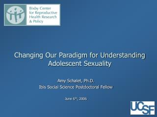 Changing Our Paradigm for Understanding Adolescent Sexuality